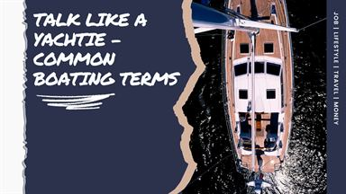Talk like a Yachtie: Common Boating Terms