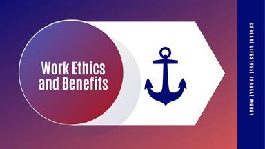 Work Ethics and Benefits